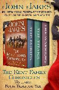 Cover-Bild zu The Kent Family Chronicles Volumes Four Through Six (eBook) von Jakes, John