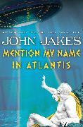 Cover-Bild zu Mention My Name in Atlantis (eBook) von Jakes, John
