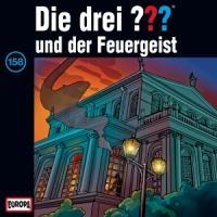 Cover-Bild zu Die drei ??? 158 und der Feuergeist (drei Fragezeichen) CD