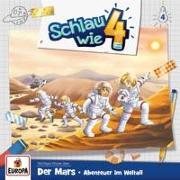 Cover-Bild zu Schlau wie Vier 04. Der Mars: Abenteuer im Weltall