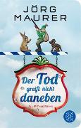 Cover-Bild zu Der Tod greift nicht daneben von Maurer, Jörg
