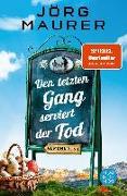 Cover-Bild zu Den letzten Gang serviert der Tod von Maurer, Jörg