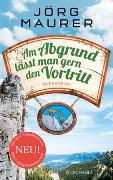 Cover-Bild zu Am Abgrund lässt man gern den Vortritt von Maurer, Jörg