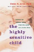 Cover-Bild zu The Highly Sensitive Child von Aron, Elaine N.