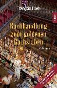 Cover-Bild zu Buchhandlung zum goldenen Buchstaben von Loeb, François