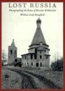 Cover-Bild zu Lost Russia von Brumfield, William Craft