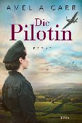 Cover-Bild zu Die Pilotin (eBook) von Carr, Amelia