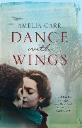 Cover-Bild zu Dance with Wings von Carr, Amelia