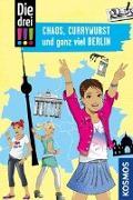 Cover-Bild zu Die drei !!!, Chaos, Currywurst und ganz viel Berlin von Vogel, Kirsten