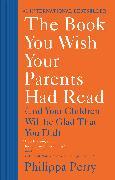 Cover-Bild zu The Book You Wish Your Parents Had Read von Perry, Philippa