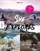 Cover-Bild zu She Explores. Frauen unterwegs von Straub, Gale