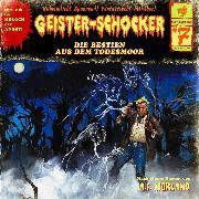 Cover-Bild zu Geister-Schocker, Folge 7: Die Bestien aus dem Todesmoor (Audio Download) von Morland, A. F.
