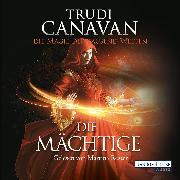 Cover-Bild zu Die Magie der tausend Welten - Die Mächtige (Audio Download) von Canavan, Trudi