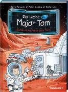Cover-Bild zu Der kleine Major Tom. Band 5: Gefährliche Reise zum Mars von Flessner, Bernd