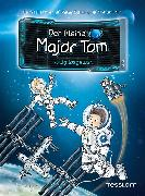 Cover-Bild zu Der kleine Major Tom, Band 1: Völlig losgelöst (eBook) von Schilling, Peter