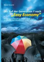 """Cover-Bild zu Der Ruf der Generation Y nach """"Easy Economy"""": Wie eine neue Arbeitnehmergeneration den österreichischen Arbeitsmarkt auf den Kopf stellen wird von Kovarik, Maria"""