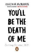 Cover-Bild zu You'll Be the Death of Me (eBook) von McManus, Karen M.