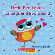 Cover-Bild zu Little Eva Love / La pequena Eva adora (Bilingual) von Elliott, Rebecca