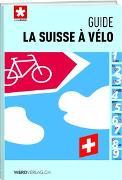 Cover-Bild zu La Suisse à vélo - guide von Schweizmobil