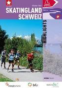 Cover-Bild zu Skatingland Schweiz Highlights von Wäger, Clemens