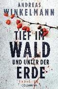 Cover-Bild zu Tief im Wald und unter der Erde von Winkelmann, Andreas