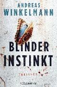 Cover-Bild zu Blinder Instinkt von Winkelmann, Andreas