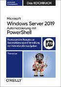 Cover-Bild zu Microsoft Windows Server 2019 Automatisierung mit PowerShell - Das Kochbuch von Lee, Thomas