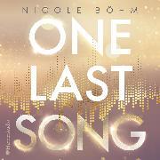 Cover-Bild zu One Last Song (ungekürzt) (Audio Download) von Böhm, Nicole
