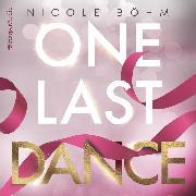 Cover-Bild zu One Last Dance (ungekürzt) (Audio Download) von Böhm, Nicole