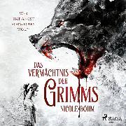 Cover-Bild zu Das Vermächtnis der Grimms 1: Wer hat Angst vorm bösen Wolf? (Audio Download) von Böhm, Nicole