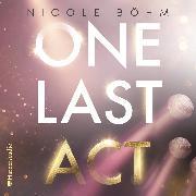 Cover-Bild zu One Last Act (ungekürzt) (Audio Download) von Böhm, Nicole
