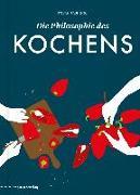 Cover-Bild zu Die Philosophie des Kochens von Paul, Stevan (Hrsg.)