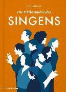 Cover-Bild zu Die Philosophie des Singens von Hesse, Bettina (Hrsg.)