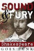 Cover-Bild zu Sound & Fury: Shakespeare Goes Punk von Gyzander, Carol