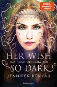Cover-Bild zu Das Reich der Schatten, Band 1: Her Wish So Dark von Benkau, Jennifer