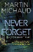 Cover-Bild zu Never Forget: A Victor Lessard Thriller von Michaud, Martin