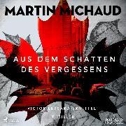 Cover-Bild zu Aus dem Schatten des Vergessens: Victor Lessard ermittelt (Audio Download) von Michaud, Martin