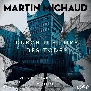 Cover-Bild zu Durch die Tore des Todes: Victor Lessard ermittelt (Audio Download) von Michaud, Martin