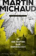 Cover-Bild zu In die Fluten der Dunkelheit (eBook) von Michaud, Martin