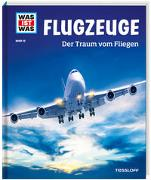 Cover-Bild zu WAS IST WAS Band 10 Flugzeuge. Der Traum vom Fliegen von Kaluza, Martin
