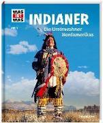 Cover-Bild zu WAS IST WAS Band 42 Indianer. Die Ureinwohner Nordamerikas von Finan, Karin