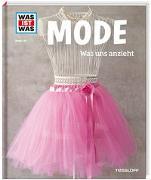 Cover-Bild zu WAS IST WAS Band 132 Mode. Was uns anzieht von Paxmann, Christine