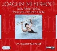 Cover-Bild zu Ach, diese Lücke, diese entsetzliche Lücke. Live von Meyerhoff, Joachim