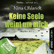 Cover-Bild zu Keine Seele weint um mich - John Benthien: Die Jahreszeiten-Reihe 4 (Ungekürzt) (Audio Download) von Ohlandt, Nina