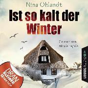 Cover-Bild zu Ist so kalt der Winter - Nordsee-Krimi Kurzgeschichte (Ungekürzt) (Audio Download) von Ohlandt, Nina
