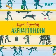 Cover-Bild zu Asphalthelden (Audio Download) von Reynolds, Jason