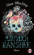 Cover-Bild zu Plötzlich Banshee (eBook) von MacKay, Nina