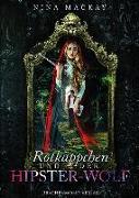 Cover-Bild zu Rotkäppchen und der Hipster-Wolf von MacKay, Nina