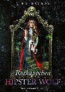 Cover-Bild zu Rotkäppchen und der Hipster-Wolf (eBook) von MacKay, Nina