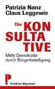 Cover-Bild zu Die Konsultative von Leggewie, Claus